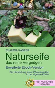 naturseife-das-reine-vergnuegen-die-herstellung-feiner-pflanzenseifen-in-der-eigenen-kueche