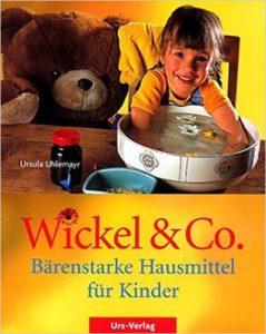 wickel-co-baerenstarke-hausmittel-fuer-kinder-sanft-und-natuerlich-heilen-die-besten-hausmittel-fuer-kinder